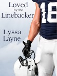 Loved by the Linebacker Lyssa Layne